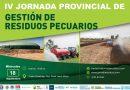 Cuarta jornada provincial de gestión de residuos pecuarios
